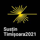 Sustin Timisoara Capitala Culturala Europeana 2021